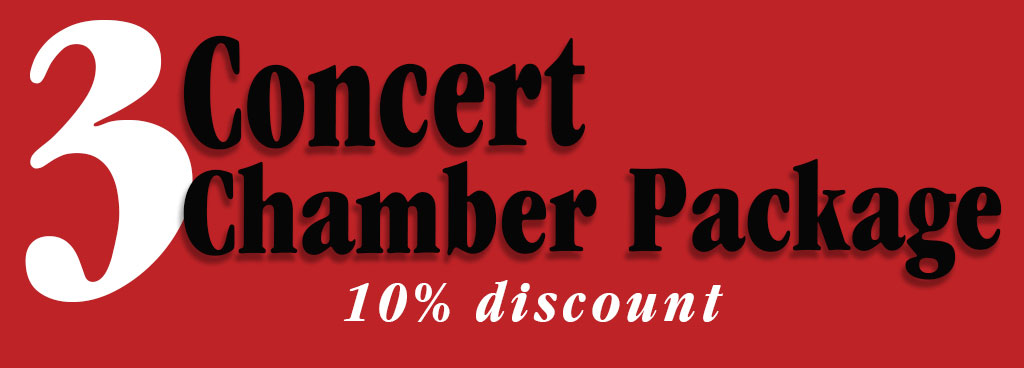 Three-Concert Chamber Package, March 3rd, 7th, and 10th. (10% Discount)